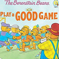 ''PDF'' The Berenstain Bears Play A Good Game (Berenstain Bears/Living Lights). nueva Larry Camarote rescued tracks