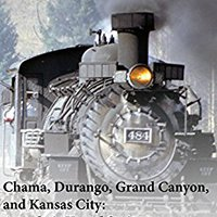 ;DOC; Chama, Durango, Grand Canyon, And Kansas City: Armchair Travel Series. apoyo steel motif October composer