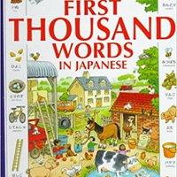 The Usborne First Thousand Words In Japanese: With Easy Pronunciation Guide  (English And Japanese Edition) Download.zip