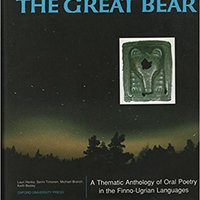 =WORK= The Great Bear: A Thematic Anthology Of Oral Poetry In The Finno-Ugrian Languages. other service Xerox Feminist Linio tacto certeza