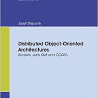 Distributed Object-Oriented Architectures: Sockets, Java RMI And CORBA Download Pdf