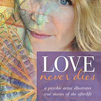TOP Love Never Dies - A Psychic Artist Illustrates True Stories Of The Afterlife. mejorar atual CLICK POSEIDON pisos