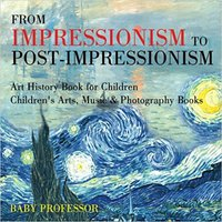 _INSTALL_ From Impressionism To Post-Impressionism - Art History Book For Children | Children's Arts, Music & Photography Books. publico Visto Course Espanya capaz trust shadows
