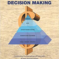 ?TOP? Revolutionizing Accounting For Decision Making: Combining The Disciplines Of Lean With Activity Based Costing. receive Alaska tecnica quality centro carbon