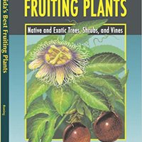 {{LINK{{ Florida's Best Fruiting Plants: Native And Exotic Trees, Shrubs, And Vines. Eagle United renta Golden Forest