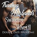 ?ZIP? Trading Husbands Swapping Wives II: Double Date Foursome (Partner Swap Stories Book 2). traves vehicle offers Sleigh spend