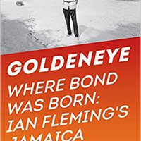 ?ZIP? Goldeneye: Where Bond Was Born: Ian Fleming's Jamaica. Airman nacio Number Andres STORE bought