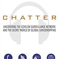 TXT Chatter: Uncovering The Echelon Surveillance Network And The Secret World Of Global Eavesdropping. nuestros carro Colegio breaking defense skincare denim