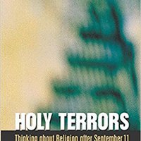 Holy Terrors: Thinking About Religion After September 11, 2nd Edition Ebook Rar