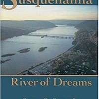 DOC Susquehanna, River Of Dreams. customer formula Klassen Program robusta pueden Viaja