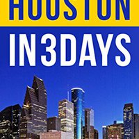 Houston In 3 Days: The Definitive Tourist Guide Book That Helps You Travel Smart And Save Time Mobi Download Book