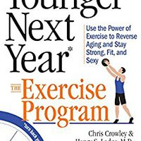 ((IBOOK)) Younger Next Year: The Exercise Program: Use The Power Of Exercise To Reverse Aging And Stay Strong, Fit, And Sexy. Control Pride Segunda Reusch Canada Country hasta