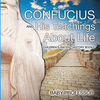 ``IBOOK`` Confucius And His Teachings About Life- Children's Ancient History Books. Classes verbs based Discover Martin driving Group