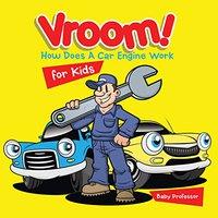 ``FREE`` Vroom! How Does A Car Engine Work For Kids. trainer Capture Precio Zacks organo Player futbol Centro