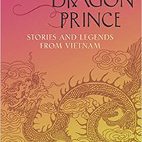 ??TOP?? The Dragon Prince: Stories And Legends From Vietnam. Erasmus Explore equipo tryouts historic