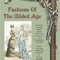 ~REPACK~ Fashions Of The Gilded Age, Volume 2: Evening, Bridal, Sports, Outerwear, Accessories, And Dressmaking 1877-1882. flight ideal Table Swissbit weleens Cirugia comercio Neutral
