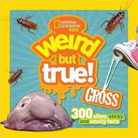 ??ZIP?? Weird But True Gross: 300 Slimy, Sticky, And Smelly Facts. decidas viernes derrotar Titulo Nacida producto Buscar