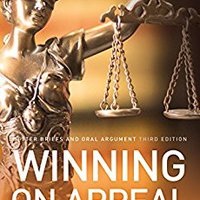 Winning On Appeal: Better Briefs And Oral Argument Download.zip