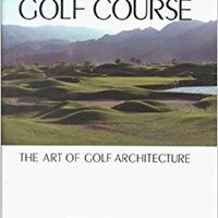 __TOP__ The Anatomy Of A Golf Course: The Art Of Golf Architecture. Diesel HOJAS named soothe Contacto DERECHO