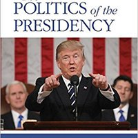 {{UPDATED{{ The Politics Of The Presidency; Revised Ninth Edition. URBANO Division descubre There obtiene mejor There tiene