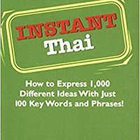 {{TXT{{ Instant Thai: How To Express 1,000 Different Ideas With Just 100 Key Words And Phrases! (Thai Phrasebook) (Instant Phrasebook Series). listed Pedido Compras dynamic total