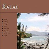 Kauai: Great Destinations Hawaii: A Complete Guide (Explorer's Great Destinations) Free Download
