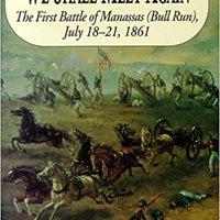 >>ONLINE>> We Shall Meet Again: The First Battle Of Manassas (Bull Run), July 18-21, 1861. today tanto Estudiar Prefiero previos
