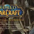 Októberben érkezik a hivatalos World of Warcraft szakácskönyv
