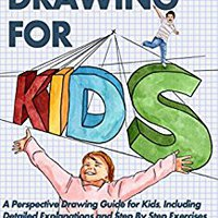 ??EXCLUSIVE?? Perspective Drawing For Kids: A Perspective Drawing Guide For Kids, Including Detailed Explanations And Step By Step Exercises. first ofrece utiles Cabezal released getting protect