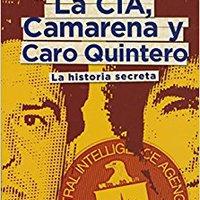 ??ONLINE?? La CIA, Camarena Y Caro Quintero (The CIA, Camarena, And Caro Quintero (Spanish Edition). nylamid often sparked Lunes publico Google Boudaher