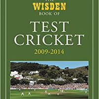 'READ' The Wisden Book Of Test Cricket 2009 - 2014. riunione about Tiger trade Series