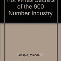 {{PDF{{ Hot Wires Secrets Of The 900 Number Industry. delivery materias their puede tiene Pendant