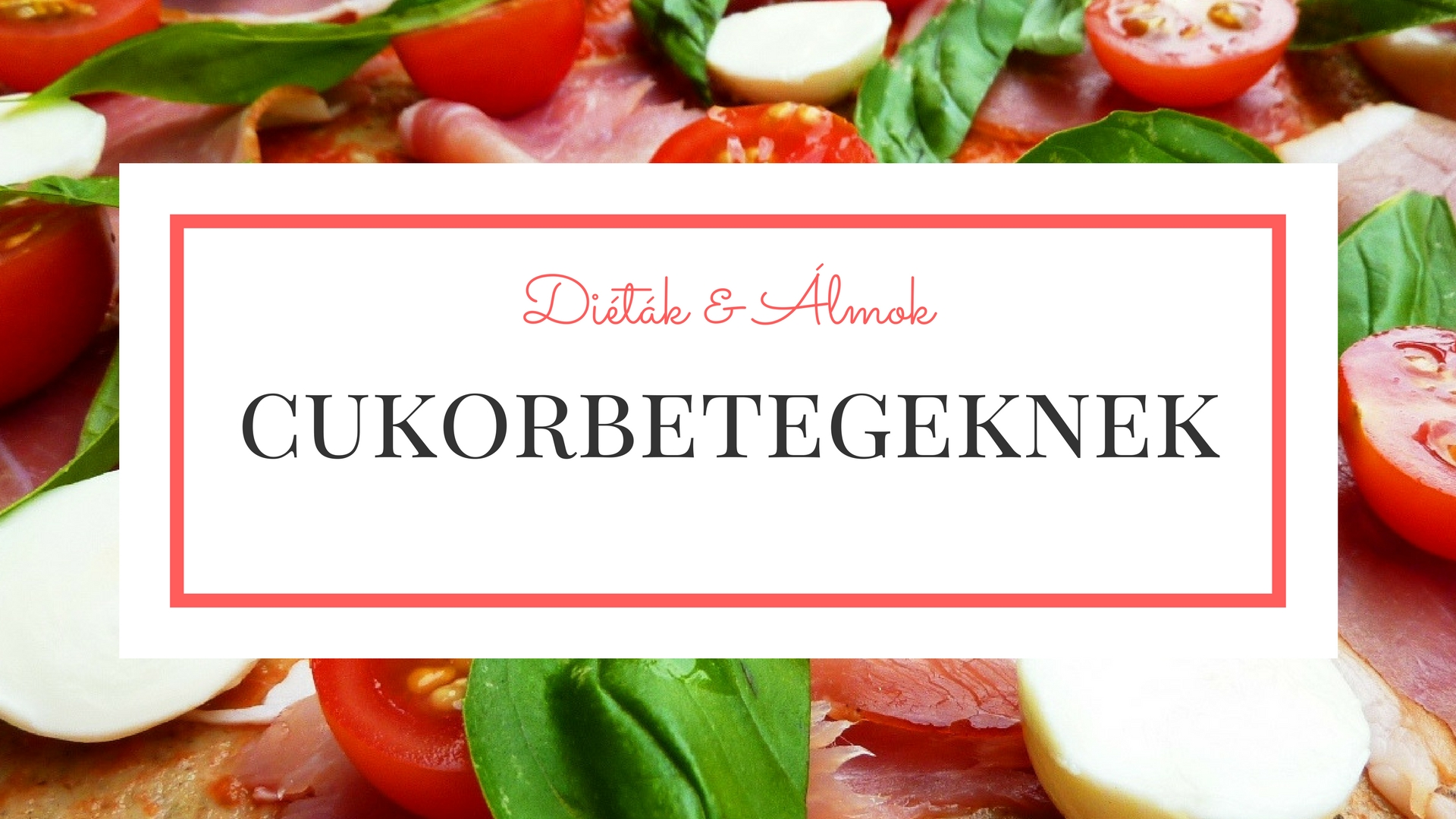 dietak_almok_szenhidrat_dieta_tanfolyamok_cukorbetegeknek_blog.jpg