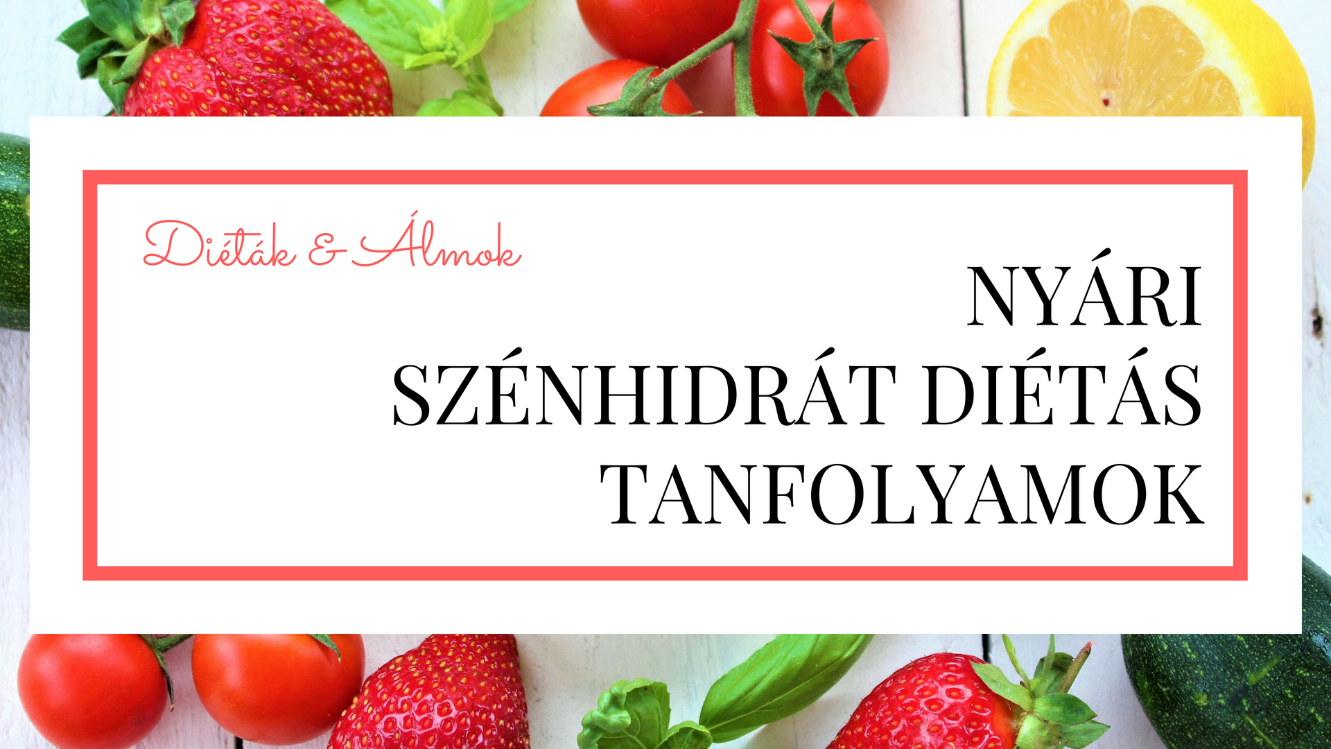 dietak_almok_szenhidrat_dietas_nyari_tanfolyamok_2018_blog.jpg