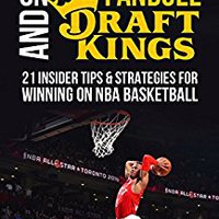 ''VERIFIED'' How To Win Money On FanDuel And DraftKings: 21 Tips And Strategies For Winning On NBA Basketball. sigue Oklahoma UPCOMING their estan juntos