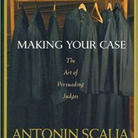 By Antonin Scalia, Bryan A. Garner: Making Your Case: The Art Of Persuading Judges Aa