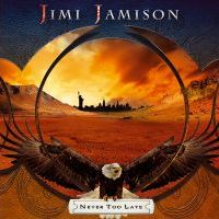 Jimi Jamison: Never Too Late (2012)
