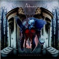 Adagio: Dominate (2005)