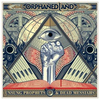 Orphaned Land: Unsung Prophets & Dead Messiahs (2018)