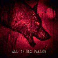 All Things Fallen: All Things Fallen (2019)