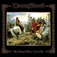 DoomSword: My Name Will Live On (2007)