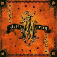 Jeff Martin: The Fool (2006)