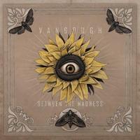 Vangough: Between The Madness (2013)