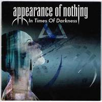 Appearance Of Nothing: In Times Of Darkness (2019)