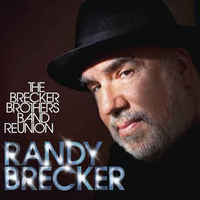 Randy Brecker: The Brecker Brothers Band Reunion CD+DVD (2013)