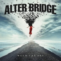 Alter Bridge: Walk The Sky (2019)