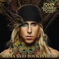 John Diva & The Rockets Of Love: Mama Said Rock Is Dead (2019)