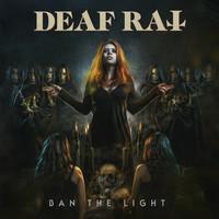 Deaf Rat: Ban The Light (2019)