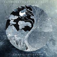 Yatin Srivastava Project: Chaos // Despair (2018)