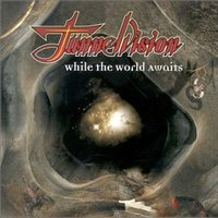 TunnelVision: While The World Awaits (1999)